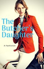 The Butcher's Daughter by SincerelyMarigold