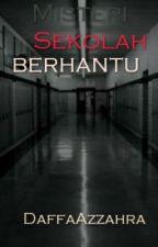 Misteri Sekolah Berhantu by DaffaAzzahra