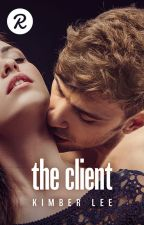 The Client (18+ Only) [COMPLETED] #Wattys2014 by KanyeInterruptedMe