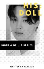 HIS: Doll (Jimin) | {Book 4} | +18 by Hahakim