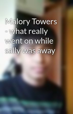 Malory Towers - what really went on while sally was away by JayLakhani