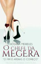 O Chefe da Megera by HosanaMeireles4