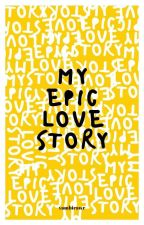 My Epic Love Story [ On going ] by _jydndry