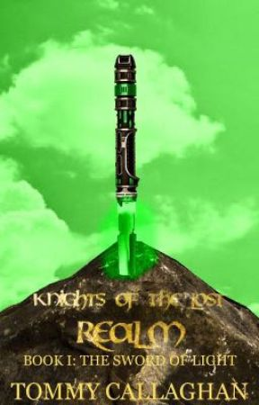 (ON HOLD) Knights of the Lost Realm | Book I: The Sword of Light by tommy420