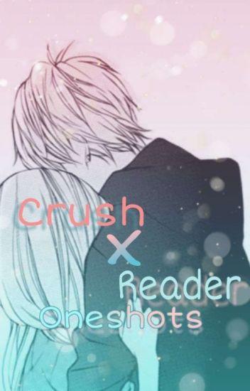 ⏭️Crush X Reader Oneshots⏮️ ~Requests Open~