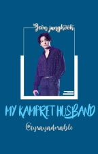 MY KAMPRET HUSBAND [JJK] by fyrayadorable