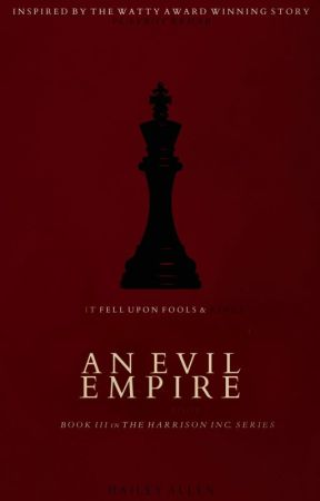 An Evil Empire (Book III in The Harrison Inc. Series) by ceaselessmind