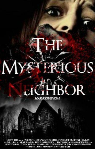 The mysterious neighbor.