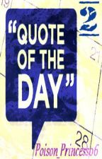 Quote Of The Day ツ  {2} by QuotesQueen
