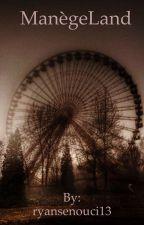 ManègeLand : Le Parc  by ryansenouci13