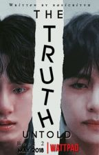 The Truth Untold » jjk BOOK 2 by basicbitvh