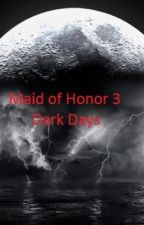 Maid of Honor 3: Dark Days by PamHursey