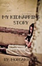 My Kidnapping Story... by StrangerThings1Lover