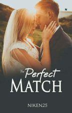 The Perfect Match [SUDAH DI BUKUKAN] by nikenn25