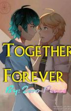 Together Forever  (Adrien X Luka) ( Fanfiction) (Completed) by Zero-Peace