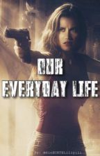 Our Everyday Life by dieECHTELilipili