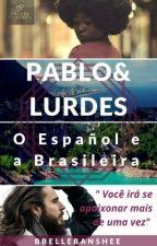 Pablo&Lurdes-  o Español e a Brasileira by BbelleBansheeB