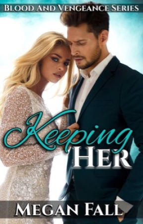 Keeping Her ~ A Mafia Romance by Meganfall