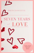 Seven Years of Love (SAMPLE ONLY) by princesscecil