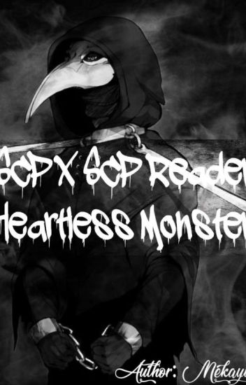 Đọc Truyện [SCP x SCP Reader] Heartless Monster - TruyenFic.Com