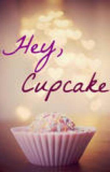 Hey, Cupcake