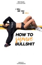 How to survive Bullshit by Luzxfer