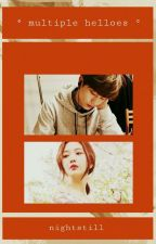 multiple helloes | short chaptered story | sungjoy by nightstill
