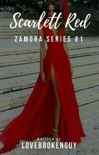 Scarlett RED (On Going) Zamora Series #1 by Lovebrokenguy