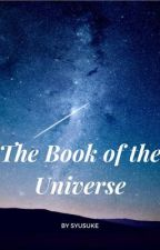 The Book of the Universe [END] by DarkEmperor07