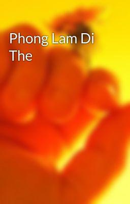 Phong Lam Di The
