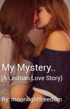 My Mystery.. (Lesbian Stories) by moonlightfreedom