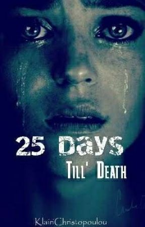 25 Days till' Death (In English)  by KlairiChristopoulou