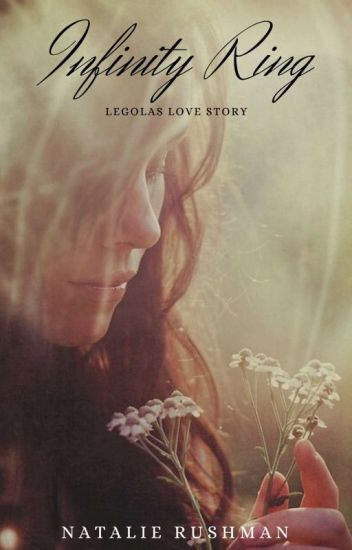 Infinity Ring (Legolas Love Story)