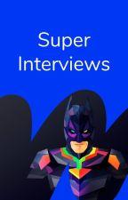 Super Interviews by superhero