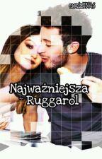 Najważniejsza ( Ruggarol ) by ewcia33845