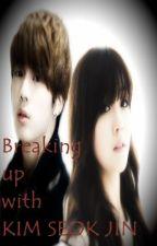 Breaking up with Kim Seok Jin by ynbrrd