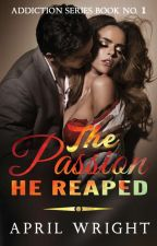 The Passion He Reaped (Sample!) by Loutka