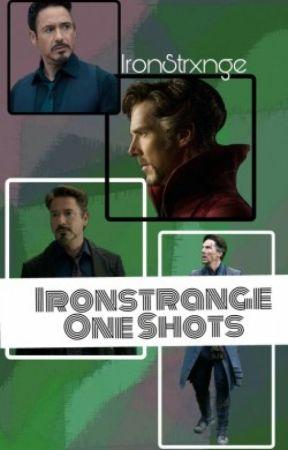 IronStrange One Shots by IronStrxnge