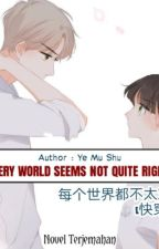 BL - Every World Seems Not Quite Right (Terjemahan Indonesia) by Chintralala