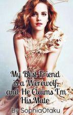 My Best Friend is a Werewolf by SophiaOtaku