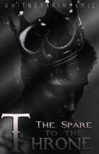 The Spare To The Throne by WhitneyAkinbami1