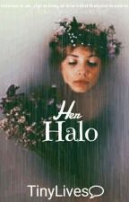 Her Halo |Book 1| by TinyLives
