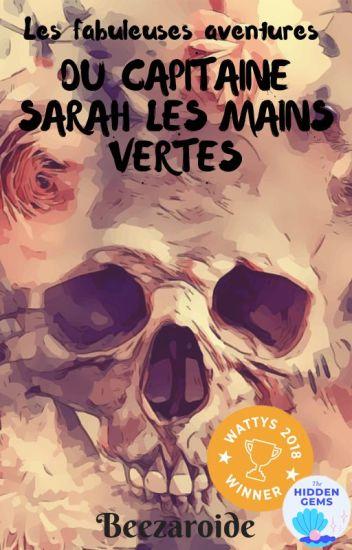 Les fabuleuses aventures du Capitaine Sarah les mains vertes