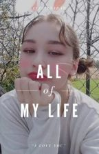 All of My Life • Sofia Chwe [1] by -LizzieSarah-