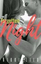 Forgotten Night (Complete) by NikkieLilo