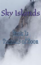 Tunnels of Doom (Sky Islands #1) by quifutootoo