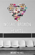 Mosaic Broken Hearts by wearethefxes