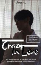 Crazy in Love | TAEKOOK by peachyu_