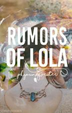 The Rumors Of Lola (Fan fiction of Avatar) by Pkyoungwriter