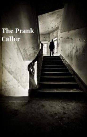 The Prank Caller
